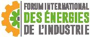 FORUM INTERNATIONAL DES ENERGIES DE L'INDUSTRIE